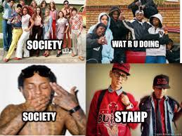 Stahp Meme - society wat r u doing society stahp society stahp quickmeme