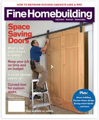 Fine Woodworking Magazine Subscription Renewal fine homebuilding expert home construction tips tool reviews