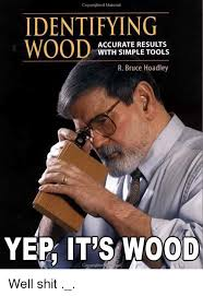 Meme Tool - copyrighted material identifying wood with simple tools r bruce
