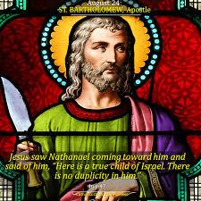 Bartholomew The Blind Man August 24 St Bartholomew Apostle The Virtues Of Sincerity And