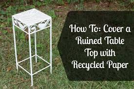 how to cover a table how to cover a ruined table top with recycled paper crafting a