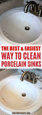 The Best Way To Clean The Easiest And Best Way To Clean A Porcelain Sink