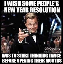 New Year Meme - i wish some people s new year resolution was sarcastic meme pmslweb