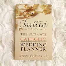 Wedding Planner Books Invited The Ultimate Catholic Wedding Planner U2013 Book Review