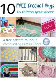 crochet rug patterns free 10 free rug patterns to refresh your decor left in knots