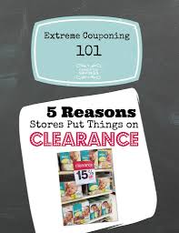 couponing 5 reasons stores put items on clearance