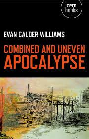 unemployed negativity post apocalyptic now evan calder williams