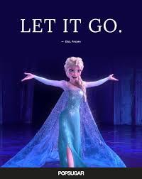 let it go let it go elsa frozen best disney quotes popsugar smart