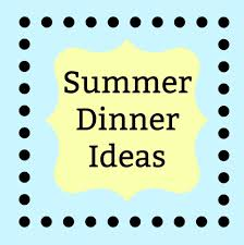 Great Ideas For Dinner Cooking With Carlee Summer Dinner Ideas Celebrate365