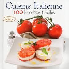 livre de cuisine italienne cuisine italienne 100 recettes faciles collectif livre