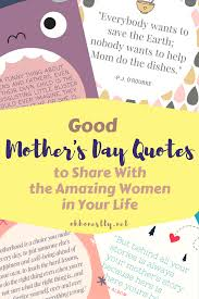 good mother u0027s day quotes to share with the amazing women in your life