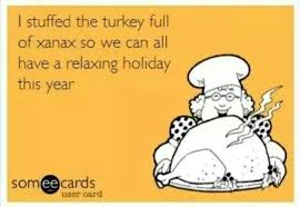 i stuffed the turkey of xanax quote for thanksgiving pictures