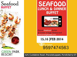 Rio Hotel Buffet Coupon by Grand Seafood Buffet Green Village Restaurant Pondicherry