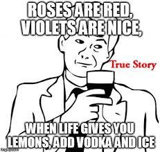 True Life Meme Generator - true story meme imgflip