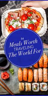 d inition cuisine am ag 34 meals that are actually worth traveling the for