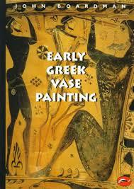 Ancient Greek Vase Painting Early Greek Vase Painting 11th 6th Centuries Bc A Handbook