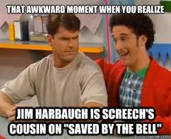 Jim Harbaugh Memes - that awkward moment when you realize jim harbaugh is screech s