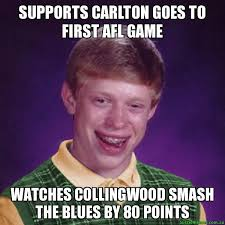 Carlton Meme - supports carlton goes to first afl game watches collingwood