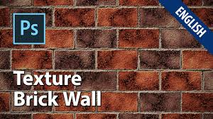 photoshop texture tutorials of brick wall youtube