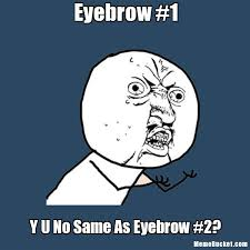 Eyebrow Meme - eyebrow 1 create your own meme