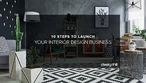 home interior business 10 steps to launch your interior design business