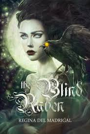 Planet Of The Blind The Blind Raven By Regina Del Madrigal