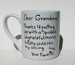 grandmother gift dear thanks 4 putting up with a spoiled