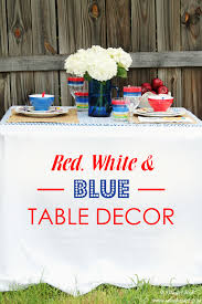 Red White And Blue Home Decor Red White And Blue Table Settings