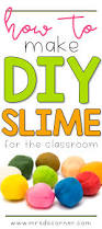 sensory input for students how to make slime mrs d u0027s corner