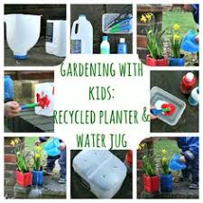 recycled container gardening with kids recycling containers