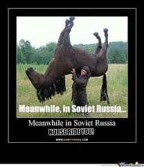 In Soviet Russia Meme - meanwhile in soviet russia by mehastar meme center