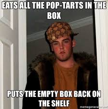 Poptarts Meme - eats all the pop tarts in the box puts the empty box back on the