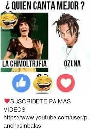 Meme Videos Youtube - quiencanta mejor la chimoltrufia ozuna suscribete pa mas videos