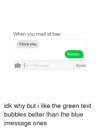 But I Love You Meme - when you mad at bae i love you o text message thanks send idk why