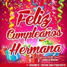 imagenes ke digan feliz cumpleanos nuevas imágenes que digan feliz cumpleaños hermana jpg 600 600