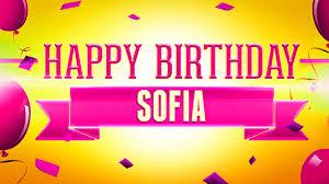 sofia the birthday happy birthday sofia