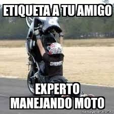 Moto Memes - meme personalizado etiqueta a tu amigo experto manejando moto