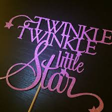 twinkle twinkle cake topper twinkle twinkle cake topper choose your color