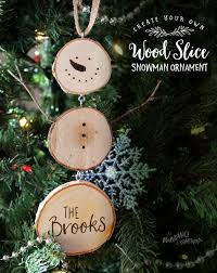 create your own wood slice snowman ornament abundance of everything