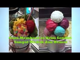 membuat es krim yang sederhana cara membuat es krim yang sederhana dan lezat youtube