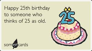 25th birthday card quotes quotesgram 25th birthday card 28 images 25th birthday quotes quotesgram