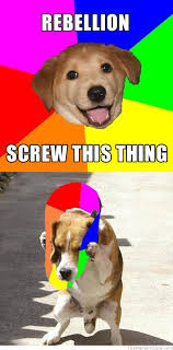 Advice Dog Memes - rebellion k9s pinterest meme memes and funny things