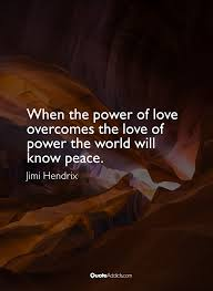 Jimi Hendrix Quotes Love by Jimi Hendrix Quote Power Of Love 30697 Quote Addicts