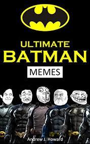 Superhero Memes - ultimate batman memes 35 of the best batman related memes