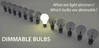 do you need special light bulbs for dimmer switches what are light dimmers and which type of light bulbs are dimmable