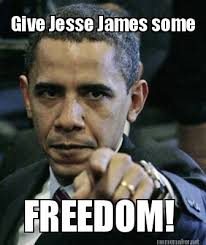 Jesse Meme - meme maker give jesse james some freedom