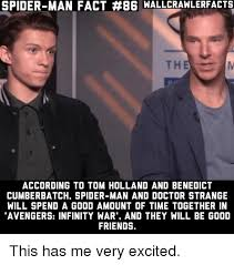 Benedict Cumberbatch Meme - spider man fact 86 wallcrawlerfacts according to tom holland and