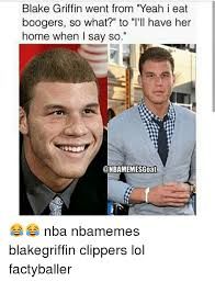 Blake Griffin Memes - blake griffin went from yeah i eat boogers so what to t ll have