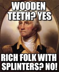 Washington Memes - wooden teeth yes george washington meme on memegen