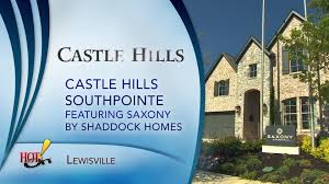 castle hills southpointe saxony by shaddock homes lewisville tx